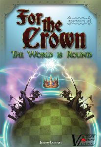 For the Crown : The World is Round